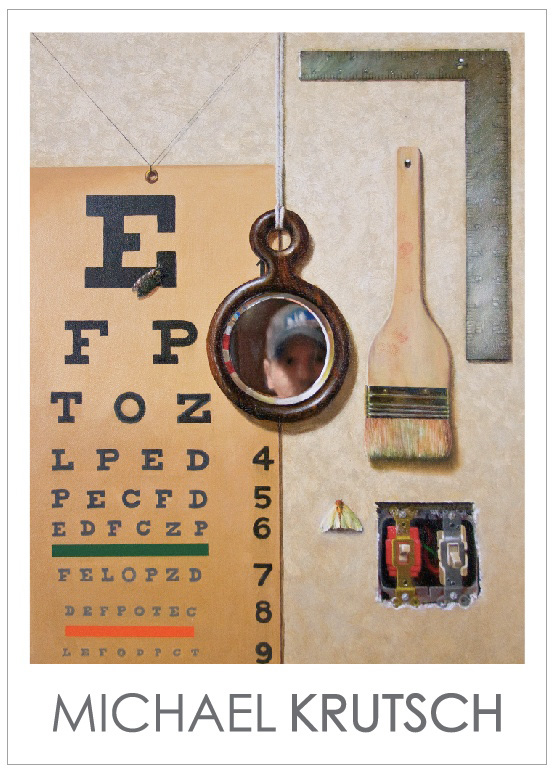 Fine Arts, Poster featuring artist's name at bottom, Michael Krustsch. Above, is a painted collage of items hanging on a wall including a mirror reflecting part of a man's face, a moth, a paintbrush, an eye exam chart, a ruler, and exposed light switches.