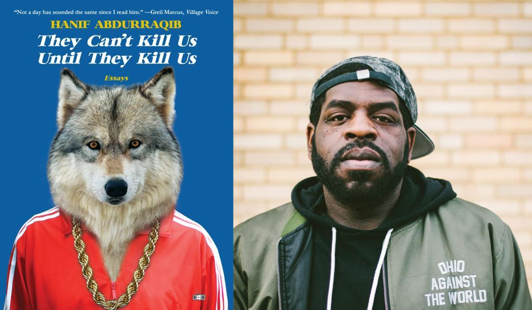 They Can't Kill Us Until They Kill Us cover courtesy of Two Dollar Radio. Hanif Abdurraqib portrait by Andrew Cenci.